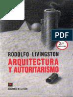Arquitectura y Autoritarismo Rodolfo Livingston.pdf