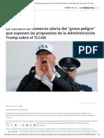 07-10-17 La Cámara de Comercio Alerta Del Grave Peligro Que Suponen Las Propuestas de La Administración Trump Sobre El TLCAN