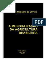 OLIVEIRA, Ariovaldo Umbelino de. A mundialização da agricultura brasileira.pdf
