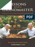 Boris Gulko, Joel R. Sneed-Lessons with a Grandmaster_ Enhance Your Chess Strategy and Psychology with Boris Gulko-Everyman Chess (2011).pdf