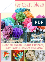 17 Flower Craft Ideas How to Make Paper Flowers Easy Fabric Flowers and More.pdf