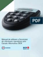 Manual de Utilizare a Serviciului de Efectuare Operatiuni Prin Canale Alternative BCR