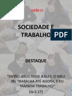 Lição 11 - Sociedade e Trabalho