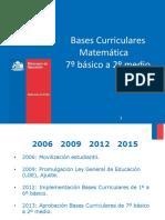 Presentación Bases Curriculares 7° básico a 2° medio_ Matemática