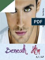 1 - Beneath Him