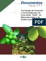 Tecnologia de Producao e Comercializacao Da Lima Acida Tahiti, Da Goiaba e Do Maracuja Azedo Para o Cerrado