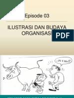 Episode03-IlustrasiBudayaOrganisasi