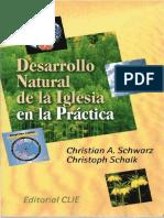 DESARROLLO NATURAL DE LA IGLESIA EN LA PRÁCTICA - Christian Schwarz.pdf