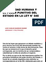 LA DIGNIDAD HUMANA Y EL PODER PUNITIVO DEL ESTADO EN LA LEY N° 045