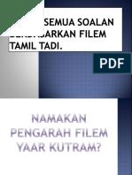 Jawab Semua Soalan Berdasarkan Filem Tamil Tadi