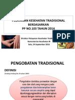 Rev Paparan Penyelenggaraan PelayananvKesehatan Tradisional Berdasar PP 103 Tahun 2014 24 Sept 2016 Solo