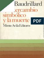 BAUDRILLARD, Jean, El Intercambio Simbolico y la Muerte.pdf