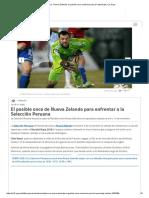 Perú vs. Nueva Zelanda_ el posible once oceánico para el repechaje _ La 10.pdf