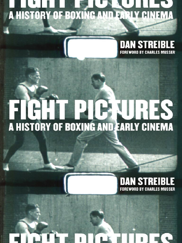 Dan Streible, Charles Musser Fight Pictures a History of