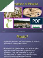 Bio Degradation of Plastics