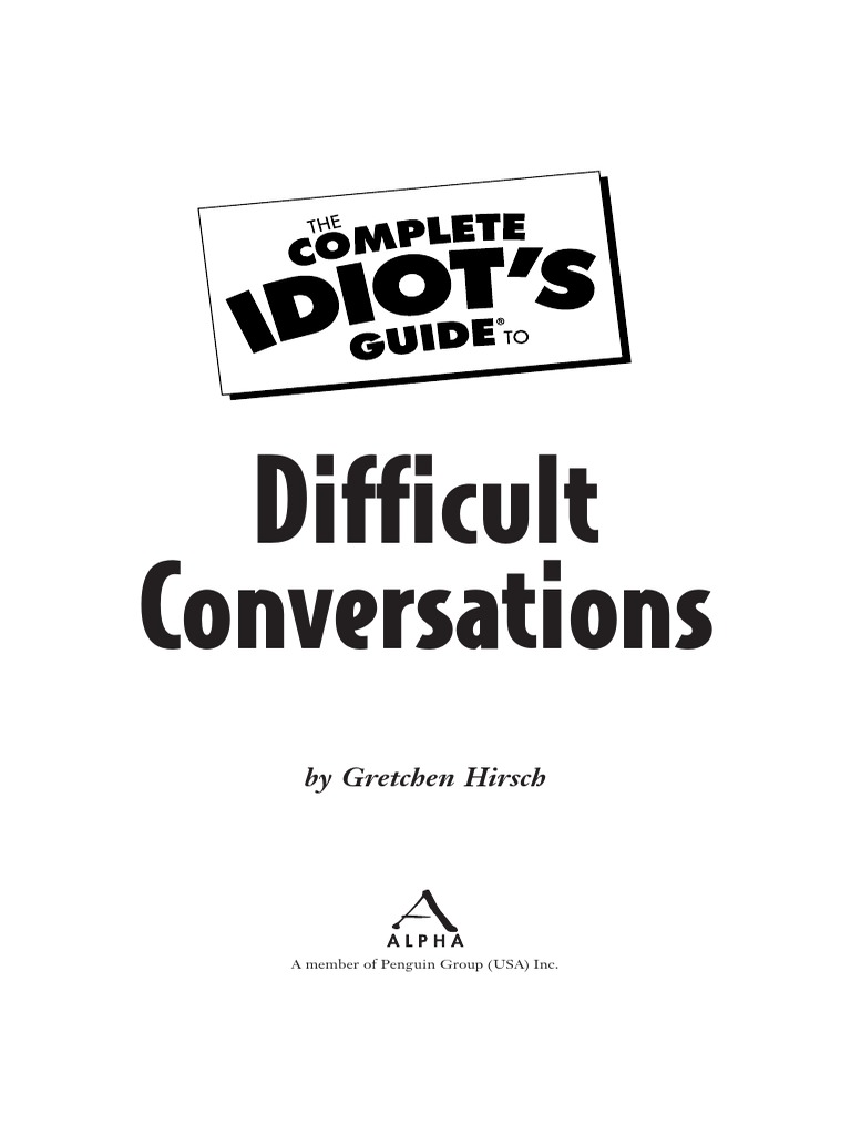 The Complete Idiot's Guide to Difficult Conversations.pdf