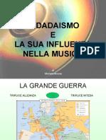 Il Dadaismo e La Sua Influenza Nella Musica Di Mosna Michela