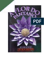 A Flôr Do Pântano (Psicografia Wera Krijanowskaia - Espírito J. W. Rochester)