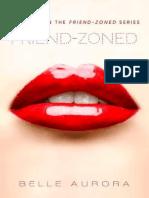 FriendZoned - Friend Zoned #1 - Belle Aurora