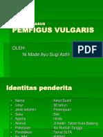 Pemfigus Vulgaris  laporan kasus- Sugi.ppt
