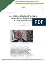 Aos 87 Anos, Sociólogo Americano Howard Becker Defende Estudos Sobre Entretenimento - Jornal O Globo