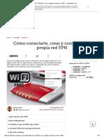 Cómo Conectarte, Crear y Configurar Tu Propia Red VPN - ComputerHoy