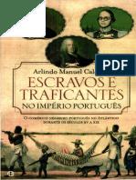 Arlindo Manuel Caldeira - Escravos e Traficantes No Império Português[Imagens Ao Final Do Volume]