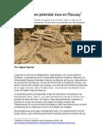 Descubren pirámide inca en Recuay, por el arqueólogo Miguel Aguilar.pdf