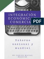 Integración Económica y Comercial en El Entorno Nacional Mundial