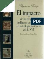 El Impacto de Las Religiones Indígenas Americanas en La Teología Misionera Del S. XVI - Francisco Javier Gómez Díez