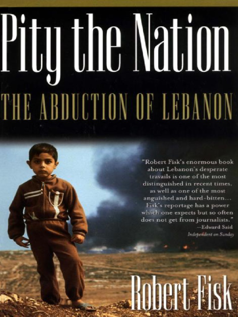 Robert Fisk-Pity the Nation_ the Abduction of Lebanon-Nation