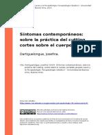 Dartiguelongue, Josefina (2014). Sintomas Contemporaneos Sobre La Practica Del Cutting, Cortes Sobre El Cuerpo