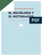 Bourdieu Pierre Y Chartier Roger - El Sociologo Y El Historiador
