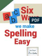 Six Ways We Make Spelling Easy