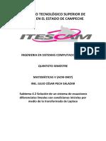 Subtema 4.2 Solución de Un Sistema de Ecuaciones Diferenciales Lineales Con Condiciones Iniciales Por Medio de La Transformada de Laplace