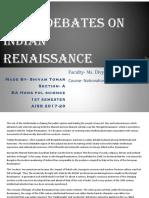 Ideas Debates on Indian Renaissance- Shivam