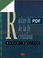 Aguirre, Rafael. Raíces Bíblicas de La Fe Cristiana