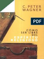 Wagner, P. - Cómo Ser Libre Del Espíritu Religioso.pdf