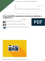 Como Usar APIs e Aplicativos Móveis Para Melhorar a Imagem Da TI - COMPUTERWORLD