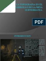 Topografia en El Desarrollo de Una Mina Subterranea