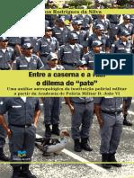 Entre a Caserna e a Rua - O Dilema Do Pato - Robson Rodrigues Da Silva