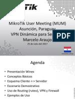 MikroTik User Meeting (MUM) Asunción, Paraguay VPN Dinámica para Servicios by Marcelo Araujo