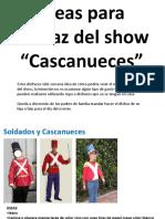 Ideas disfraz show Cascanueces.pptx