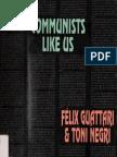 Guattari Negri - Communists Like