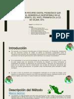 Diseño de Un Recurso Digital Pedagógico Que Favorezca El Desarrollo Sustentable en La Pobleción Infantil Del Nivel Primaria en La CD. de Celaya, Gto.