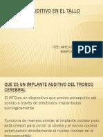 IMPLANTE AUDITIVO EN EL TALLO CEREBRAL ICEST.pptx