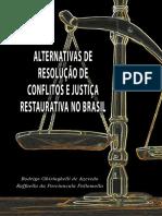 Alternativas de Resolucao de Conflitos e Justica Restaurativa No Brasil