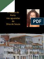 O Porto Nas Aguarelas de Dina de Souza (1964 - )