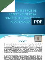 DIFERENTES TIPOS DE SOCKET Y SLOT PARA CONECTAR.pptx