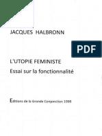 Jacques  Halbronn    L'Utopie Feministe.  Essai sur la fonctionnalité.